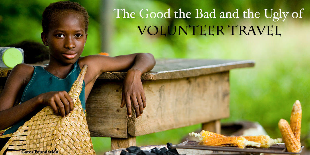 The good the bad and the ugly of volunteer travel