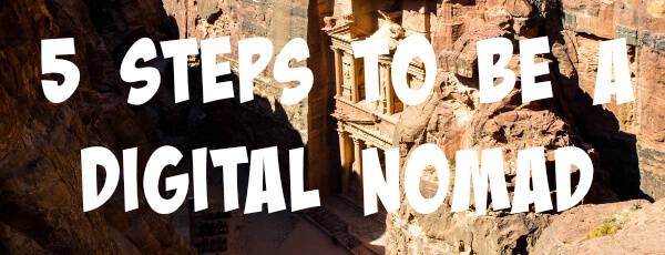 5 Easy Steps to be a Digital Nomad
